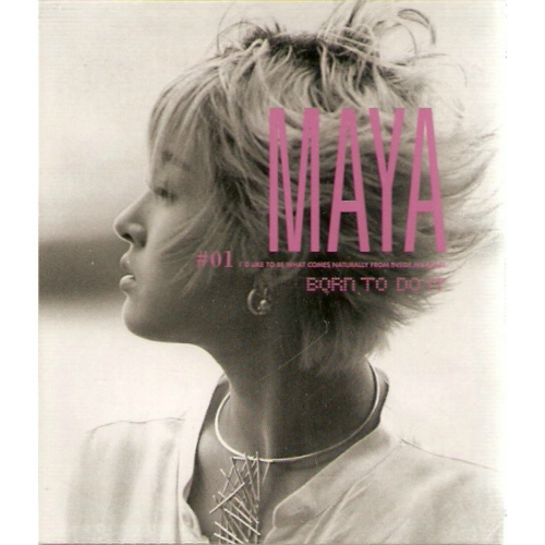 Not so popular kmusic download: maya (마야) 1집 born to do it.